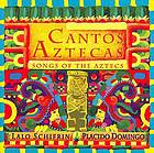 Cantos Aztecas Song of the Aztecs