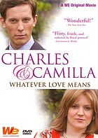 Charles & Camilla whatever love means