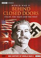 WW II behind closed doors Stalin, the Nazis and the West