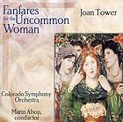 Fanfares for the uncommon woman