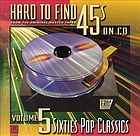 Hard to find 45s on CD. Vol. 5, Sixties pop classics