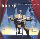 Let the good times roll the music of Louis Jordan