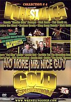 Wrestling gold. Collection # 4, No more Mr Nice Guy