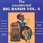 The Uncollected big bands. Vol. 4