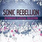 Sonic rebellion alternative classical collection