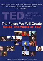 The future we will create inside the world of TED
