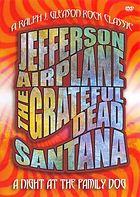 A night at the Family Dog Jefferson Airplane, the Grateful Dead, Santana
