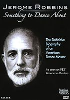 American masters. Jerome Robbins something to dance about