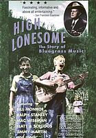 High lonesome the story of bluegrass music