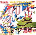 Sun Ra visits planet Earth Interstellar low ways