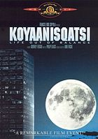 Koyaanisqatsi life out of balance