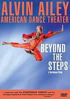 Beyond the steps Alvin Ailey American Dance Theater