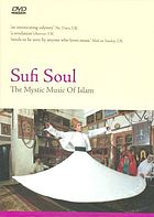 Sufi soul the mystic music of Islam
