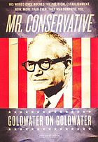 Mr. Conservative Goldwater on Goldwater