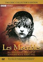 Les Misérables in concert 10th anniversary concert at London's Royal Albert Hall ; 2 Entertain ; BBC ; Cameron Mackintosh presents ; a musical by Boublil and Schönberg ; lyrics by Herbert Kretzmer ; based on the novel by Victor Hugo ; produced by Cameron Mackintosh ; director, Paul Kafno