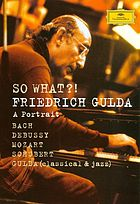 So what?! Friedrich Gulda : a portrait