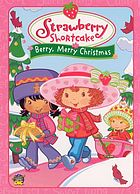 Strawberry Shortcake. Berry, merry Christmas