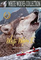White wolves II Legend of the wild