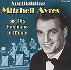 Spotlighting Mitchell Ayres & His Fashions In Music