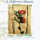 A different Mozart a contemporary collection