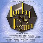 Lucky in the rain the new musical