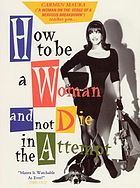 Cómo ser mujer y no morir en el intento How to be a woman and not die in the attempt