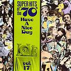 Have a nice day. Vol. 17 super hits of the '70s