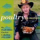 Poultry in motion the Hasil Adkins Chicken collection, 1955-1999