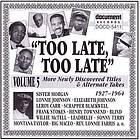 Too late, too late. Vol. 5, 1927-1964 more newly discovered titles and alternate takes