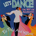 Let's dance! the best of ballroom : fox trots and waltzes