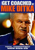 Get coached by Mike Ditka total commitment