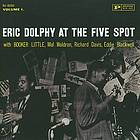 Eric Dolphy at the Five Spot. Vol. 1