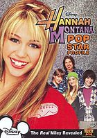Hannah Montana. Pop star profile
