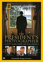 President's photographer fifty years inside the Oval Office
