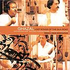 Ghazal lost songs of the Silk Road : Persian & Indian improvisations
