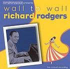 Wall to wall Richard Rodgers live concert recording