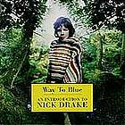 Way to blue an introduction to Nick Drake