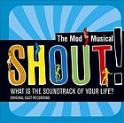Shout! the mod musical [original cast recording