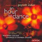 An hour to dance choral music of Gwyneth Walker