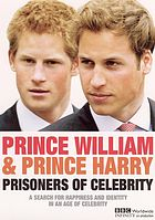 Prince William & Prince Harry prisoners of celebrity