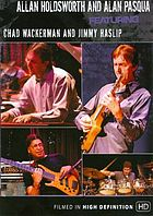 Allan Holdsworth and Alan Pasqua, featuring Chad Wackerman and Jimmy Haslip