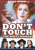 Touche pas a la femme blanche Don't touch the white woman