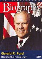 Gerald R. Ford healing the presidency