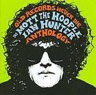Old records never die the Mott the Hoople/Ian Hunter anthology