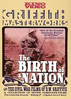 The birth of a nation and the Civil War films of D.W. Griffith