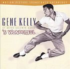 Gene Kelly at Metro-Goldywn-Mayer 'S wonderful : motion picture soundtrack anthology