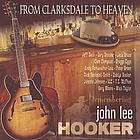 From Clarksdale to Heaven remembering John Lee Hooker