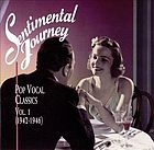 Sentimental journey. Vol. 1 (1942-1946) pop vocal classics