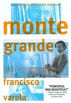 Monte Grande what is life? With Francisco Varela 1946-2001