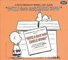 You're a good man, Charlie Brown original cast album